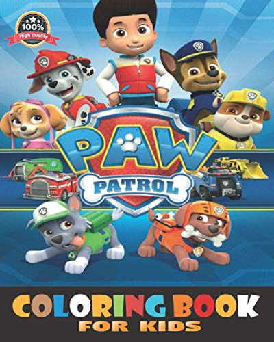 Paw Patrol Coloring Book for kids: The ORIGINAL BOOK, a NEW BOOK, +55 PURE Pictures high QUALITY, Suitable for adults, teens and children, Paw patrol colouring book for kids