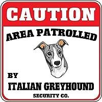 165新しいブリキの看板注意エリアパトロールされたイタリアン・グレイハウンド犬のセキュリティ交差アルミニウム金属看板壁の装飾12x8インチ