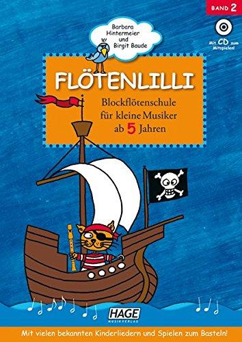 Flötenlilli - Blockflötenschule für kleine Musiker ab 5 Jahren. Mit Audio-CD. Für deutsche und barocke Griffweise.