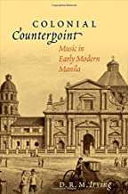 Colonial Counterpoint: Music in Early Modern Manila (Currents in Latin American and Iberian Music)