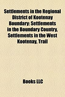 Settlements in the Regional District of Kootenay Boundary: Settlements in the Boundary Country, Settlements in the West Ko...