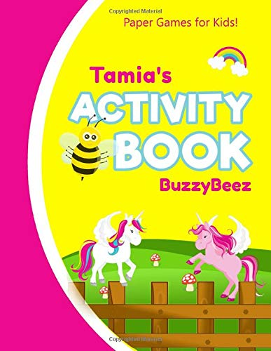 Tamia's Activity Book: Unicorn 100 + Fun Activities | Ready to Play Paper Games + Blank Storybook & Sketchbook Pages for Kids | Hangman, Tic Tac Toe, ... Name Letter T | Road Trip Entertainment