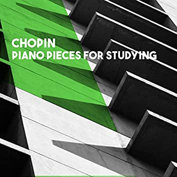 Chopin: Piano Pieces for Studying