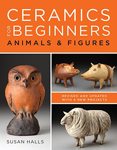 Compare Textbook Prices for Ceramics for Beginners: Animals & Figures  ISBN 9781454710608 by Halls, Susan