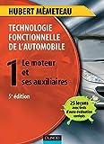 Technologie fonctionnelle de l'automobile - Tome 1 - 5ème édition - Le moteur et ses auxiliaires - Le moteur et ses auxiliaires