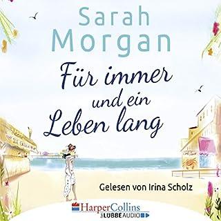 Für immer und ein Leben lang                   Autor:                                                                                                                                 Sarah Morgan                               Sprecher:                                                                                                                                 Irina Scholz                      Spieldauer: 4 Std. und 41 Min.     109 Bewertungen     Gesamt 4,2