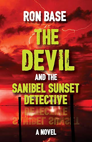Compare Textbook Prices for The Devil and the Sanibel Sunset Detective The Sanibel Sunset Detective Mysteries  ISBN 9781990058004 by Base, Ron,Base, Ron