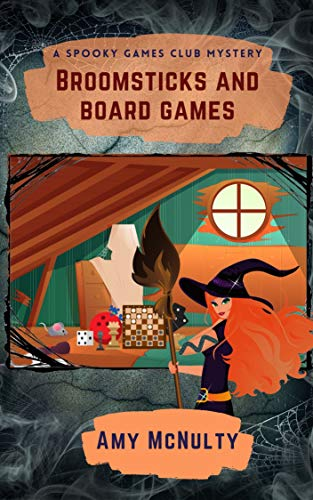 Broomsticks and Board Games (A Spooky Games Club Mystery Book 1) by [Amy McNulty]