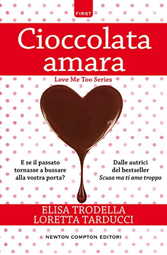 Cioccolata amara (Love Me Too Series Vol. 3)