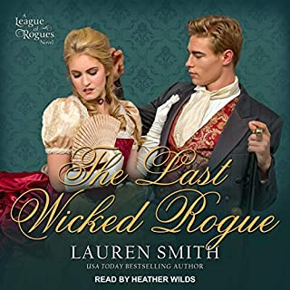The Last Wicked Rogue     The League of Rogues, Book 9              By:                                                                                                                                 Lauren Smith                               Narrated by:                                                                                                                                 Heather Wilds                      Length: 9 hrs and 40 mins     Not rated yet     Overall 0.0