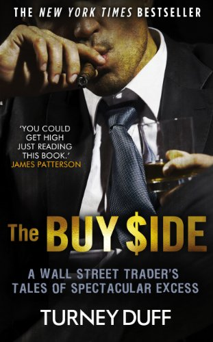The Buy Side: A Wall Street Trader's Tale of Spectacular Excess (English Edition)