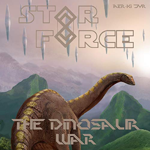 Star Force: The Dinosaur War cover art