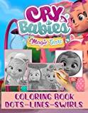 Cry Babies Magic Tears Dots Lines Swirls Coloring Book: Great Cry Babies Magic Tears Diagonal-Dots-Swirls Activity Books For Adults And Kids! High-Quality