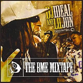 DJ Ideal & Lil' Jon present The BME Mixtape