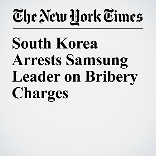 South Korea Arrests Samsung Leader on Bribery Charges copertina