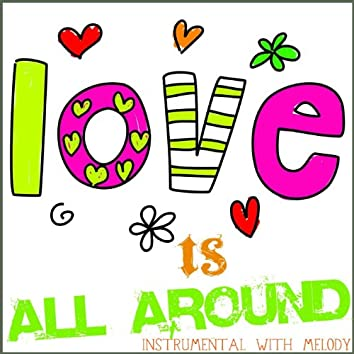 Love Is All Around (Inst. With Melody)
