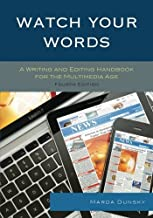 Watch Your Words: A Writing and Editing Handbook for the Multimedia Age, Fourth Edition by Dunsky (2015-06-24)
