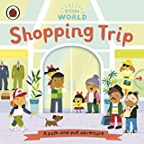 Little World. Shopping Trip: A push-and-pull adventure