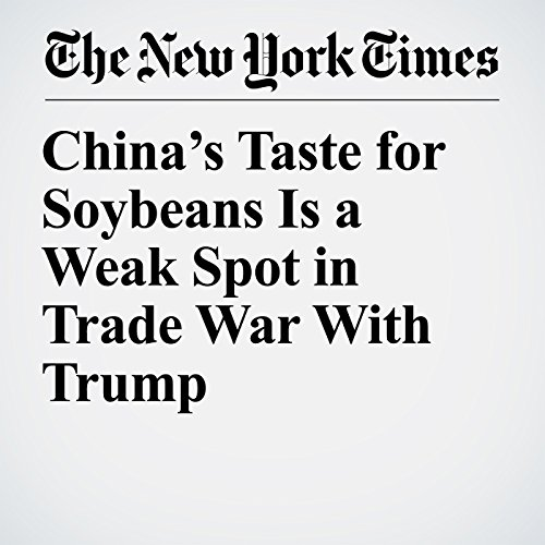 China's Taste for Soybeans Is a Weak Spot in Trade War With Trump copertina