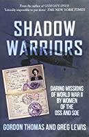 Shadow Warriors: Daring Missions of World War II by Women of the OSS and SOE