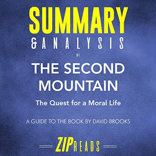 Summary & Analysis of The Second Mountain: The Quest for a Moral Life: A Guide to the Book by David Brooks
