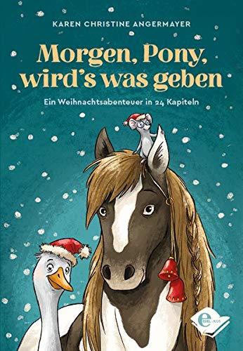 Morgen, Pony, wird's was geben: Ein Weihnachtsabenteuer in 24 Kapiteln