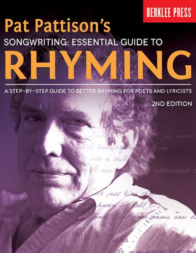 Compare Textbook Prices for Pat Pattison's Songwriting: Essential Guide to Rhyming: A Step-by-Step Guide to Better Rhyming for Poets and Lyricists 2 Edition ISBN 0884088996444 by Pattison, Pat