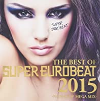 Best Of Super Eurobeat 2015: Non-Stop Mega Mix / Var by VARIOUS ARTISTS (2015-12-16)