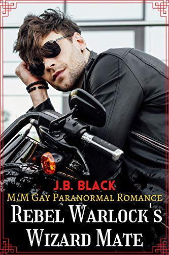 Rebel Warlock's Wizard Mate: M/M Gay Fantasy Romance (M/M Gay Paranormal Romance)