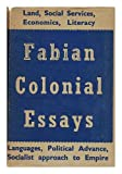 Fabian colonial essays / by H. N. Brailsford [and others] With an introduction by A. Creech Jones, M P. Edited by Rita Hinden