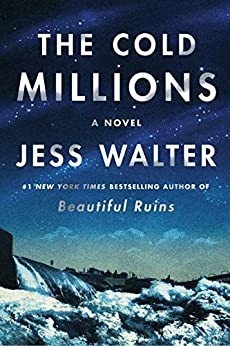 The Cold Millions: A Novel by [Jess Walter]