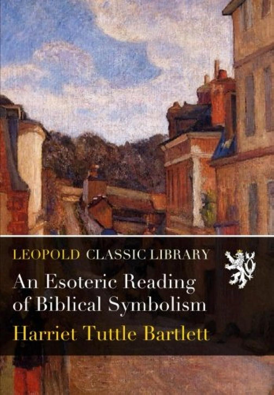 確認してください信頼性溢れんばかりのAn Esoteric Reading of Biblical Symbolism