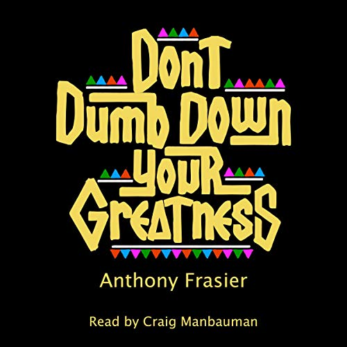 Don't Dumb Down Your Greatness book cover