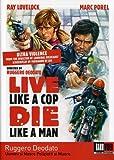 Live Like a Cop Die Like a Man (UOMINI SI NASCE POLIZIOTTI SI MUORE)
