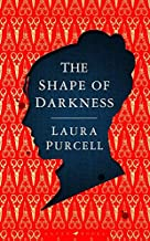 The Shape of Darkness: 'Darkly addictive, utterly compelling' Ruth Hogan