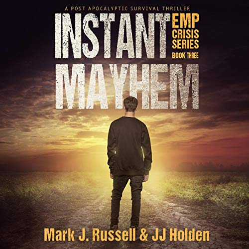 Instant Mayhem: A Post Apocalyptic Survival Thriller cover art
