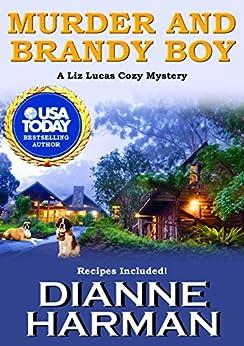 Murder and Brandy Boy: A Liz Lucas Cozy Mystery Series Book 2 by [Dianne Harman]