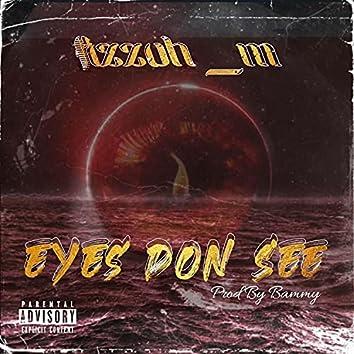 Eyes Don See
