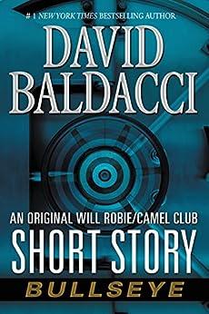 Bullseye: An Original Will Robie / Camel Club Short Story (Kindle Single) by [David Baldacci]