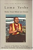 Make Your Mind an Ocean: Aspects of Buddhist Psychology 1891868039 Book Cover