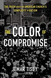 Book Review: The Color of Compromise: The Truth about the American Church's Complicity in Racism by Jemar Tisby  |  Fairly Southern