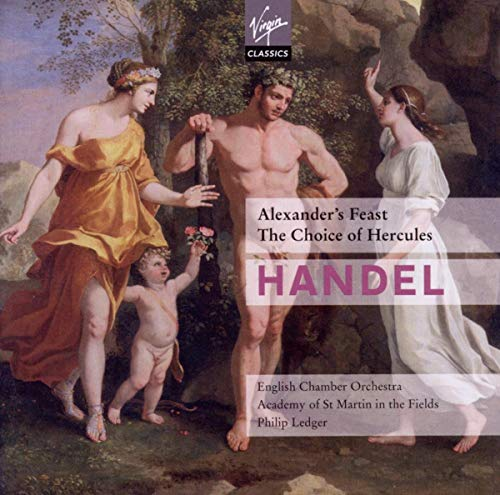 Handel: Alexander's Feast / The Choice of Hercules