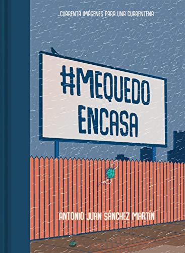 #MeQuedoEnCasa: Cuarenta imágenes para una cuarentena