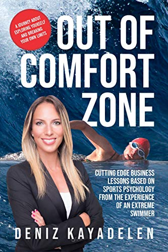 Out Of Comfort Zone: Cutting Edge Business Lessons Based on Sports Psychology from...