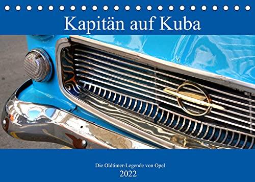 Kapitän auf Kuba - Die Oldtimer-Legende von Opel (Tischkalender 2022 DIN A5 quer)