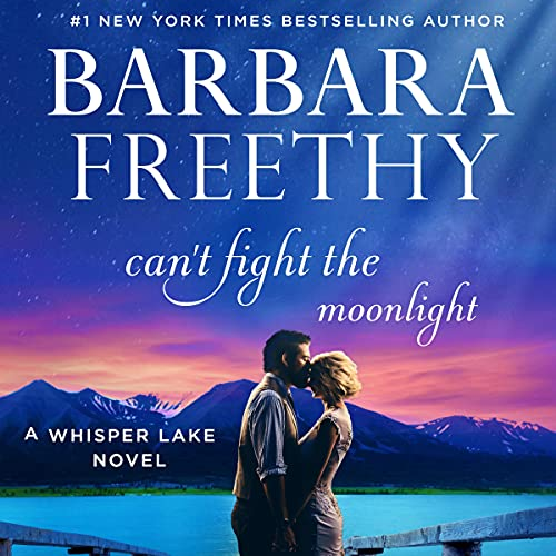 Can't Fight the Moonlight: Whisper Lake, Book 3