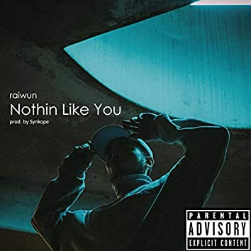 Nothin Like You