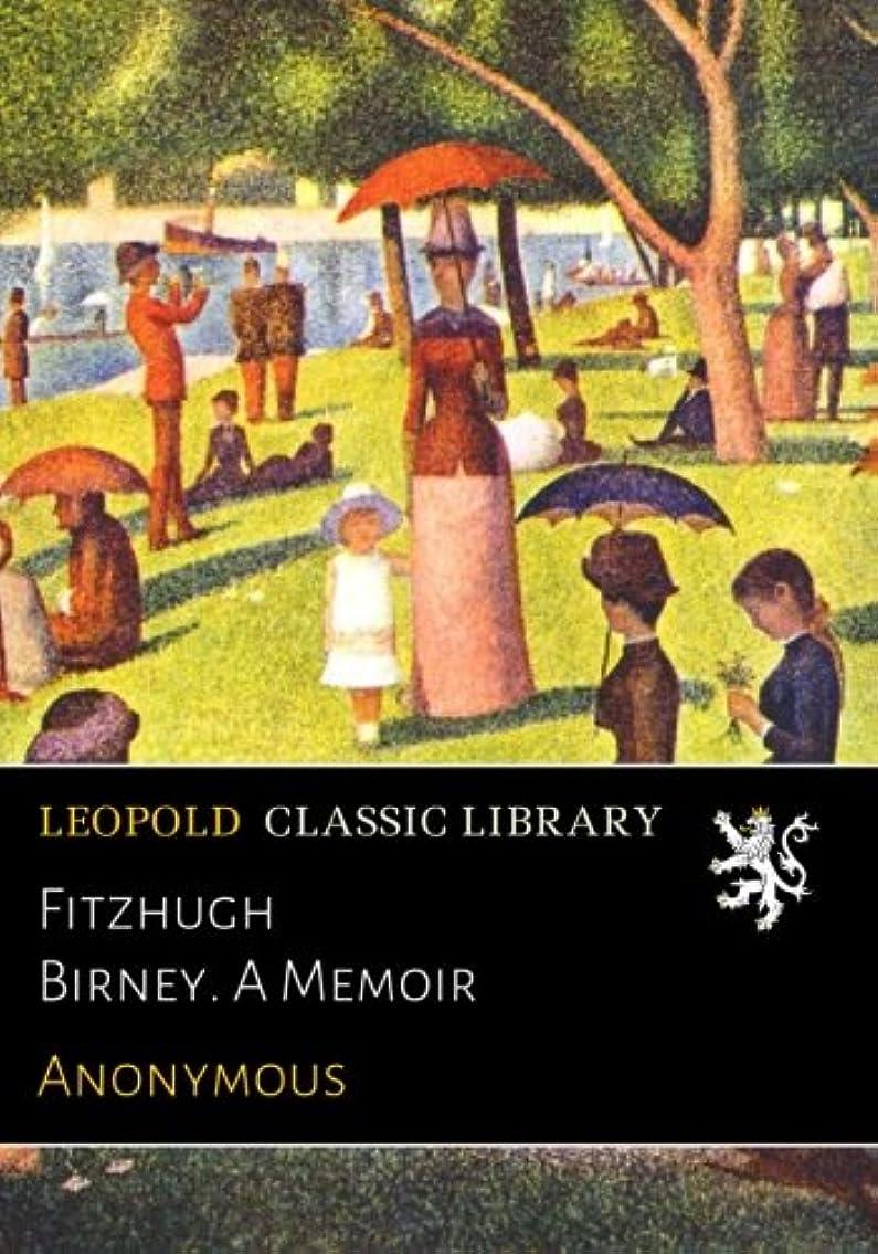 付添人アンドリューハリディフレームワークFitzhugh Birney. A Memoir