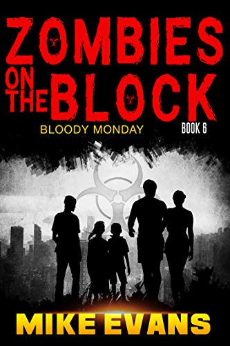 Zombies on The Block: Bloody Monday: An Apocalyptic Zombie Survival Th