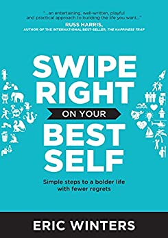Swipe Right on Your Best Self by [Eric Winters]